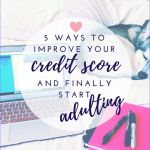 5 Ways to Improve Your Credit Score and Start Adulting | In My ...
