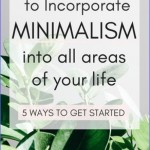 How to Incorporate Minimalism Into All Areas of Your Life ...