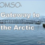 Tromso, an Arctic Gateway atDegrees North